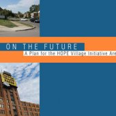 Focus on the Future: A Plan for the HOPE Village Initiative Area