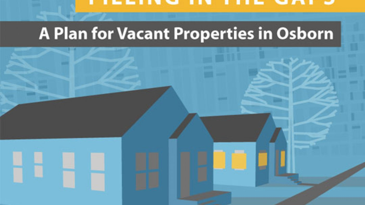 Filling in the Gaps: A Plan for Vacant Properties in Osborn